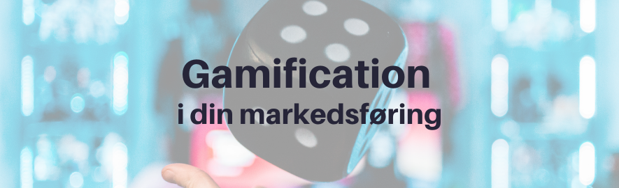 gamification i din markedsføring