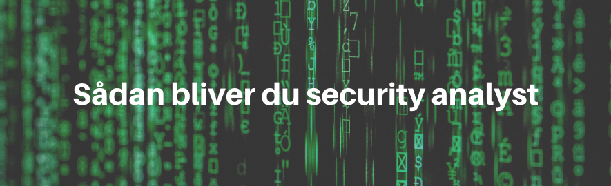 Sådan bliver du security analyst